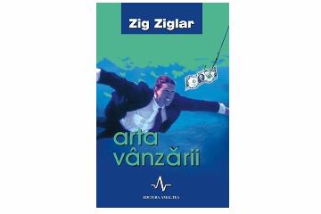 Zig Ziglar: Arta Vanzarii